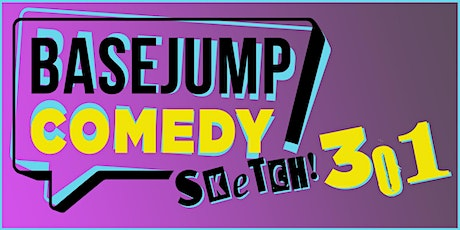 Basejump Comedy | Sketch 301 tickets