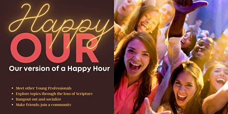"""Happy Our (Our version of a """"Happy Hour"""") tickets"""