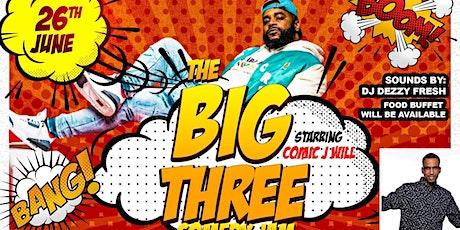 THE BIG THREE COMEDY  JAM tickets