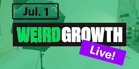 Weird Growth Live! tickets