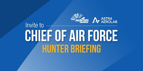CHIEF OF AIR FORCE HUNTER BRIEFING tickets
