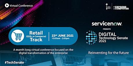 Digital Technology Senate 2021 ~ Retail (QSR + e-Commerce) tickets