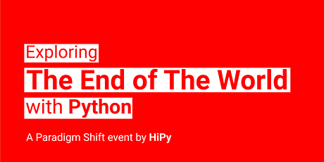 Exploring the End of the World with Python tickets