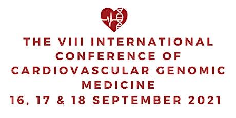 The VIII International Conference of Cardiovascular Genomic Medicine tickets