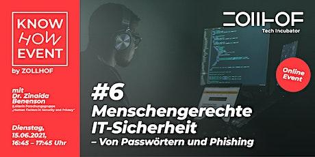 #6 Know How Event - Online Edition: Menschengerechte IT-Sicherheit Tickets