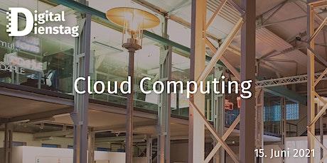 Digital Dienstag  | Cloud Computing Tickets