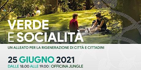 Verde e socialità - un alleato per la rigenerazione di città e cittadini biglietti