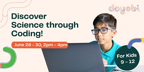 Discover Science through Coding | Holiday Camp for Kids 9-12 tickets