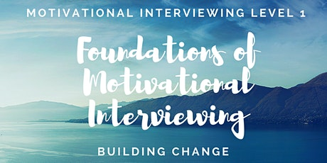 Motivational Interviewing Level 1: Foundations of MI - 31st March 2022 tickets