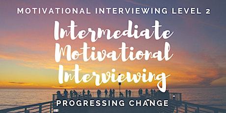 Motivational Interviewing Level 2: Intermediate Level MI - 1st April 2022 tickets