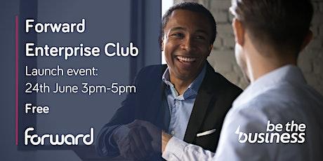 Forward Enterprise Club: Launch Event tickets