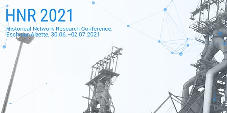Historical Network Research conference 2021 (30 June-2 July 2021) tickets