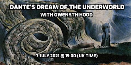 DANTE'S DREAM OF THE UNDERWORLD: WITH GWENYTH HOOD tickets