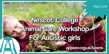 Appeer Autistic Girls' Animal Care & Management Workshop- NESCOT(age 12-14) tickets