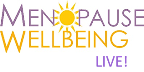 Menopause Wellbeing LIVE! Let's Talk Menopause tickets