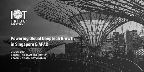 Powering Global Deeptech Growth in Singapore & APAC tickets