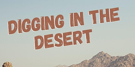 Digging in the Desert tickets