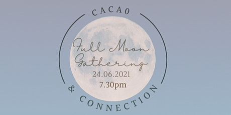 Cacao & Connection - Full Moon Gathering tickets