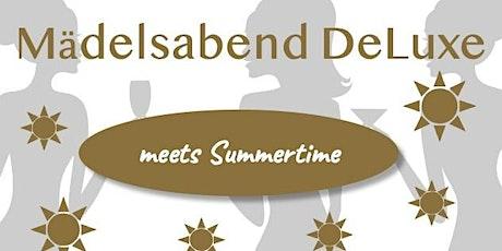 Mädelsabend DeLuxe meets Summertime! Tickets