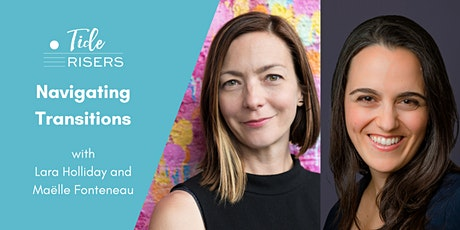 Navigating Transitions with Lara Holliday and Maëlle Fonteneau tickets