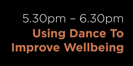 Using Dance To Improve Wellbeing Talk and Q&A tickets