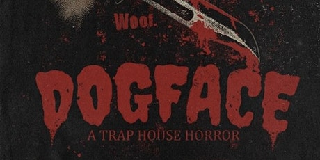 Movie Premiere | Dogface: A Trap House Horror tickets