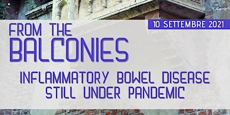 From The Balconies: Inflammatory Bowel Disease still under pandemic biglietti