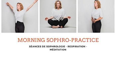 MORNING SOPHRO-PRACTICE billets