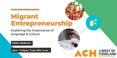 Migrant Entrepreneurship | Exploring the importance of language & culture tickets