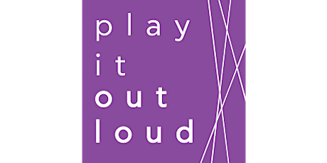Play It Out Loud Dissemination Event tickets