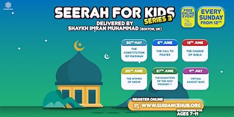 Free Children's Online Seerah Classes (Online   Sundays   12-12.30pm) ingressos