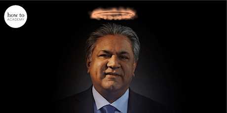 Arif Naqvi - How the Global Elite Was Duped by a Capitalist Fairy Tale tickets