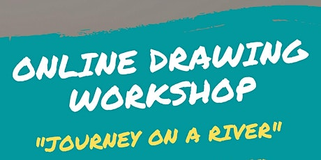 'Journey on a river' drawing  workshop tickets