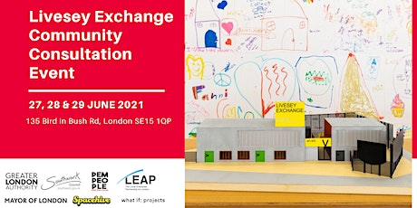 Old Kent Road's Livesey Exchange   - Open Community Consultation Event tickets