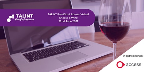 TALiNT PointSix & Access: Virtual Cheese & Wine  Roundtable tickets