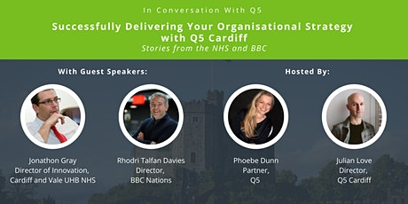 Successfully Delivering Your Organisational Strategy with Q5 Cardiff tickets