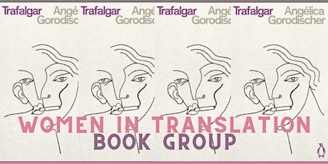 Women in Translation Book Group: Trafalgar tickets
