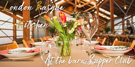 London Basque Kitchen at the Barn Supper Club tickets
