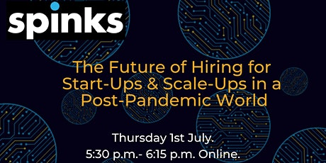 The Future of Hiring for Start-Ups & Scale-Ups in a Post-Pandemic World tickets