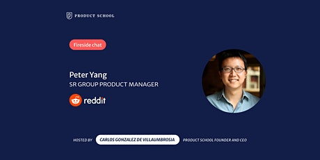 Fireside Chat with Reddit Sr Group PM, Peter Yang tickets