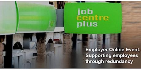 Employer Webinar - Supporting Employees Through Redundancy tickets