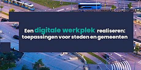 Een digitale werkplek realiseren: toepassingen voor steden en gemeenten tickets