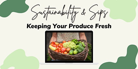 Sustainability and Sips- Keeping Your Produce Fresh tickets