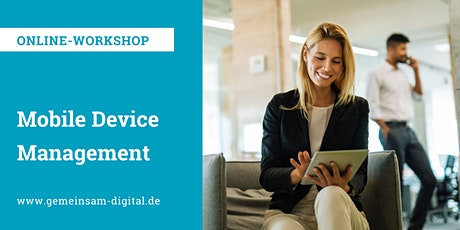 Mobile Device Management – Zentrale Verwaltung mobiler Endgeräte Tickets
