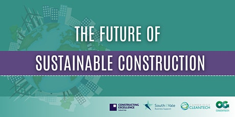 The future of sustainable construction: case studies from South and Vale tickets
