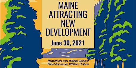 Maine Attracting New Development tickets