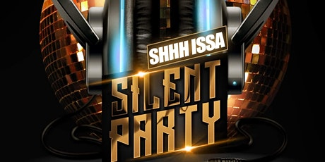 Shhh Issa Silent Party tickets