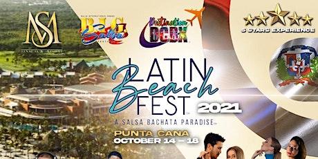 Latin Beach Fest- PUNTA CANA A  Salsa and Bachata Paradise tickets