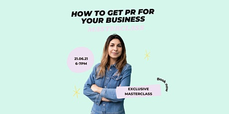 What Journalists Want: How to Get PR For Your Business tickets
