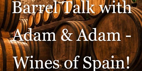 Barrel Talk with Wine Expert Adam and Chef Adam - Wines of Spain tickets